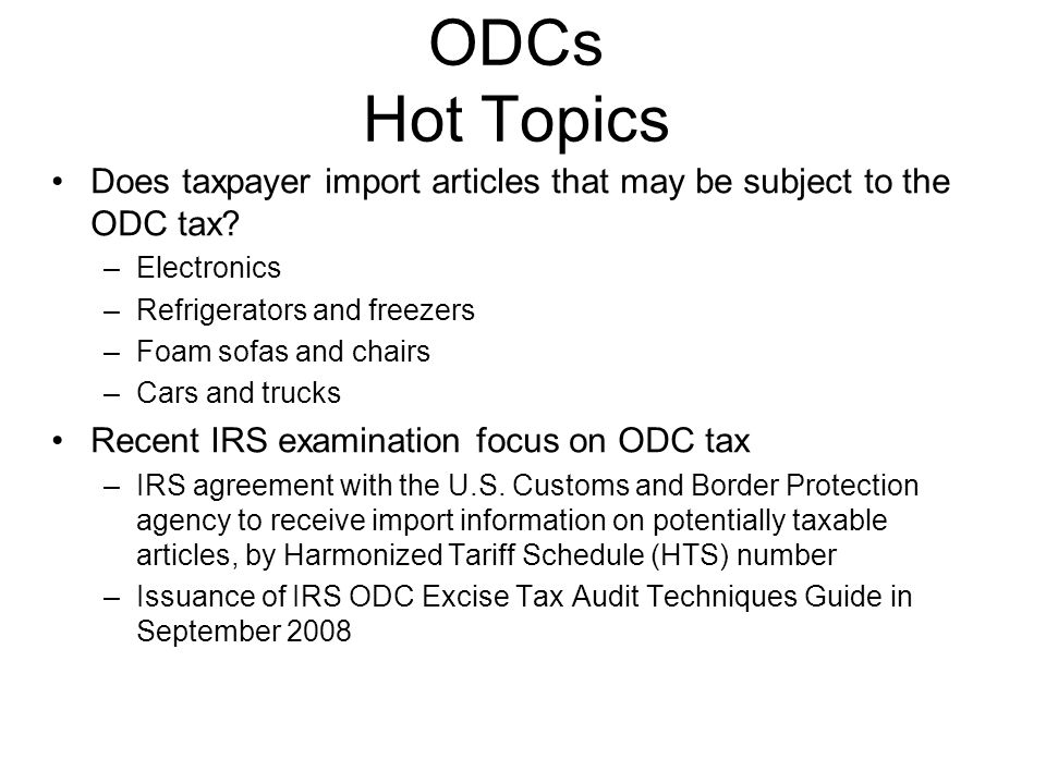 ODCs Hot Topics Does taxpayer import articles that may be subject to the ODC tax.