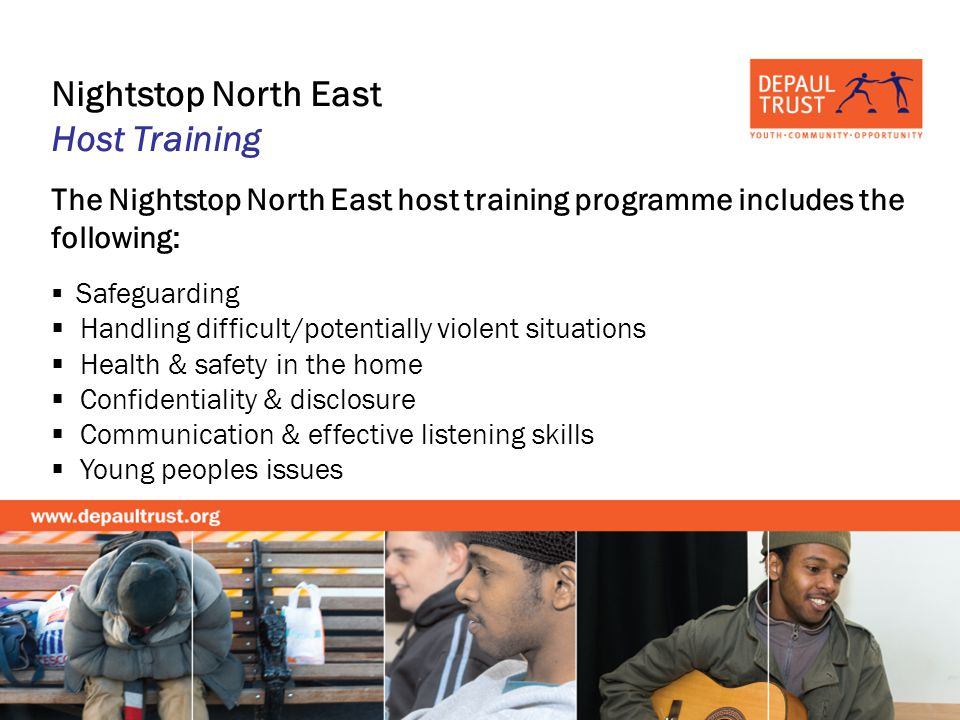 Nightstop North East Host Training The Nightstop North East host training programme includes the following: Safeguarding Handling difficult/potentiall