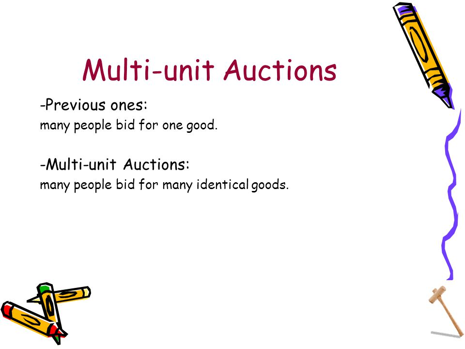 Multi-unit Auctions -Previous ones: many people bid for one good.