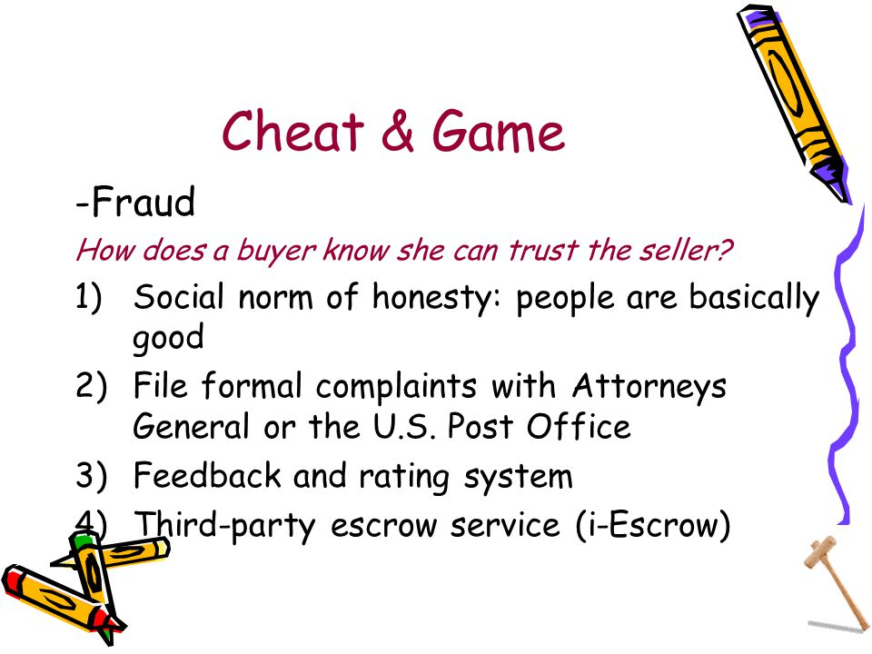 Cheat & Game -Fraud How does a buyer know she can trust the seller.
