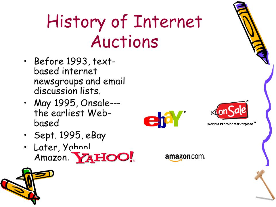 History of Internet Auctions Before 1993, text- based internet newsgroups and email discussion lists.