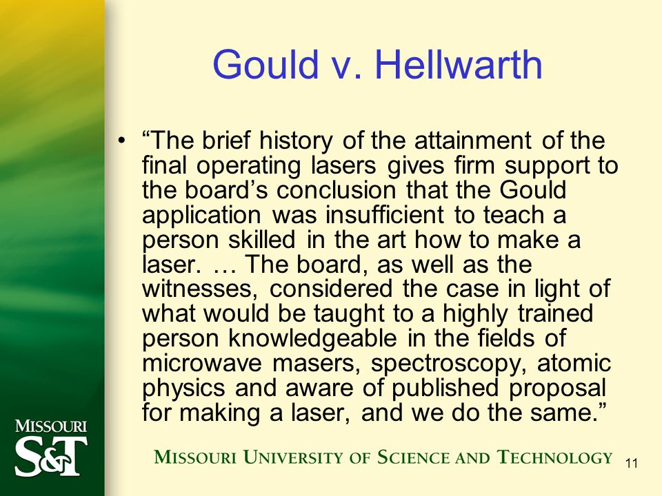 11 Gould v. Hellwarth The brief history of the attainment of the final operating lasers gives firm support to the boards conclusion that the Gould app