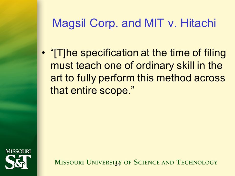 Magsil Corp. and MIT v. Hitachi [T]he specification at the time of filing must teach one of ordinary skill in the art to fully perform this method acr