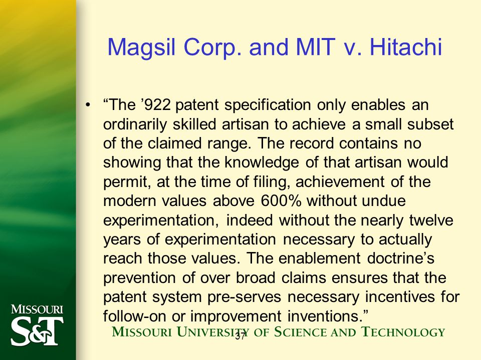 Magsil Corp. and MIT v. Hitachi The 922 patent specification only enables an ordinarily skilled artisan to achieve a small subset of the claimed range