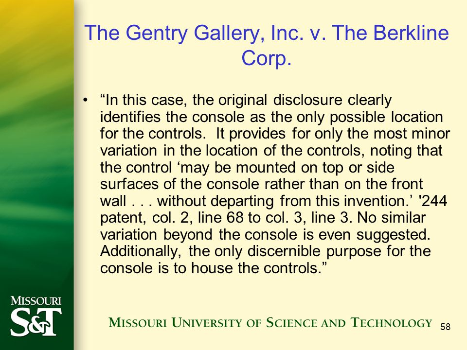 58 The Gentry Gallery, Inc. v. The Berkline Corp. In this case, the original disclosure clearly identifies the console as the only possible location f