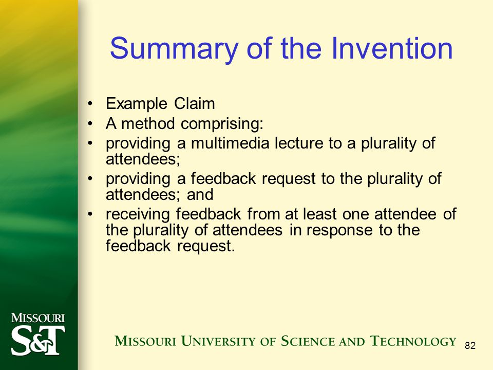 82 Summary of the Invention Example Claim A method comprising: providing a multimedia lecture to a plurality of attendees; providing a feedback reques