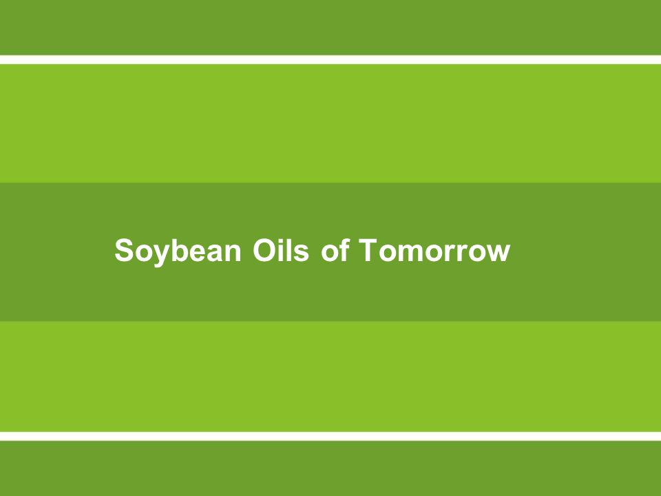 Soybean Oils of Tomorrow