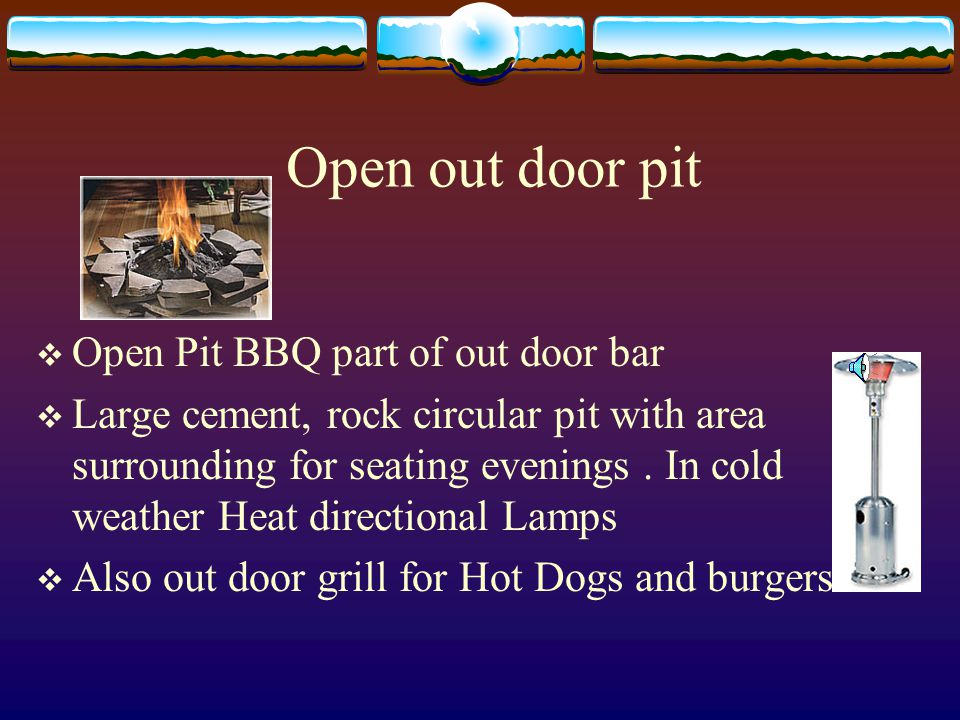 Open out door pit Open Pit BBQ part of out door bar Large cement, rock circular pit with area surrounding for seating evenings.