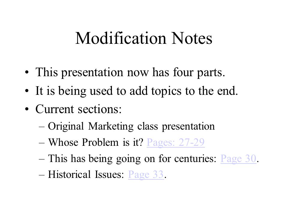 Modification Notes This presentation now has four parts.