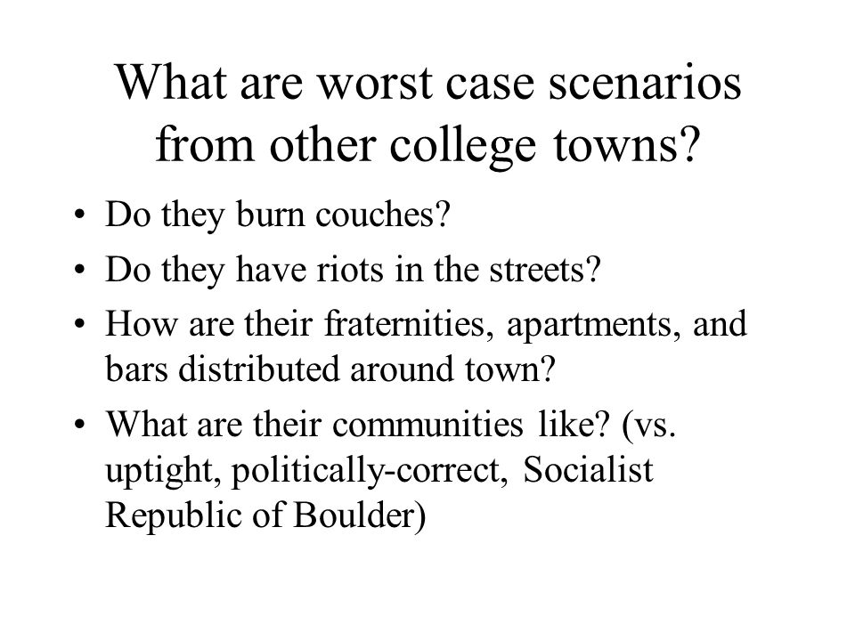 What are worst case scenarios from other college towns.