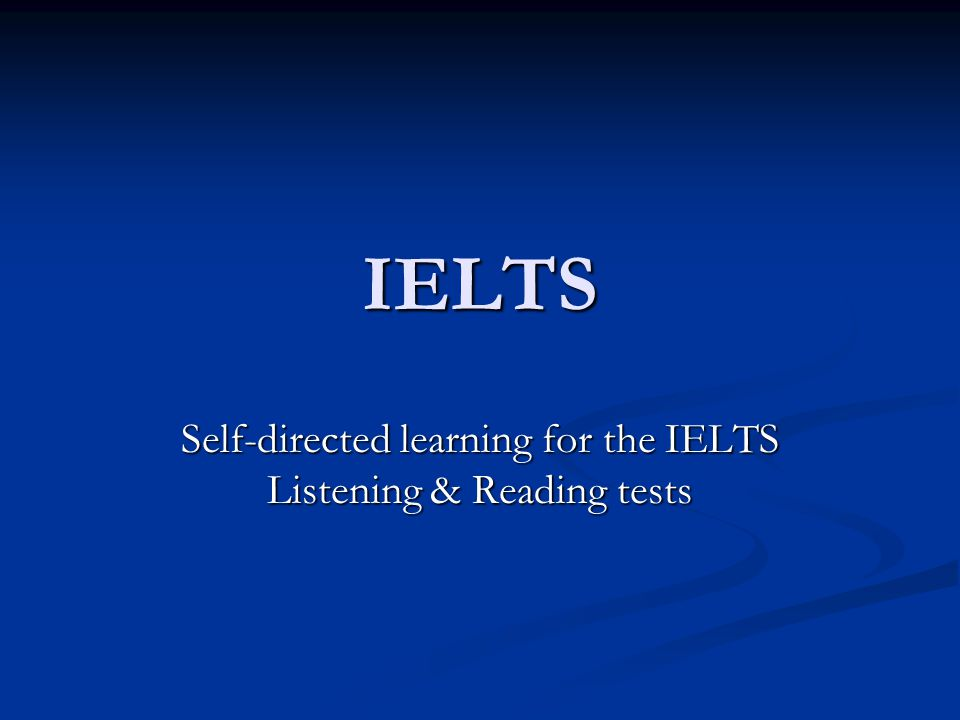 IELTS Self-directed learning for the IELTS Listening & Reading tests