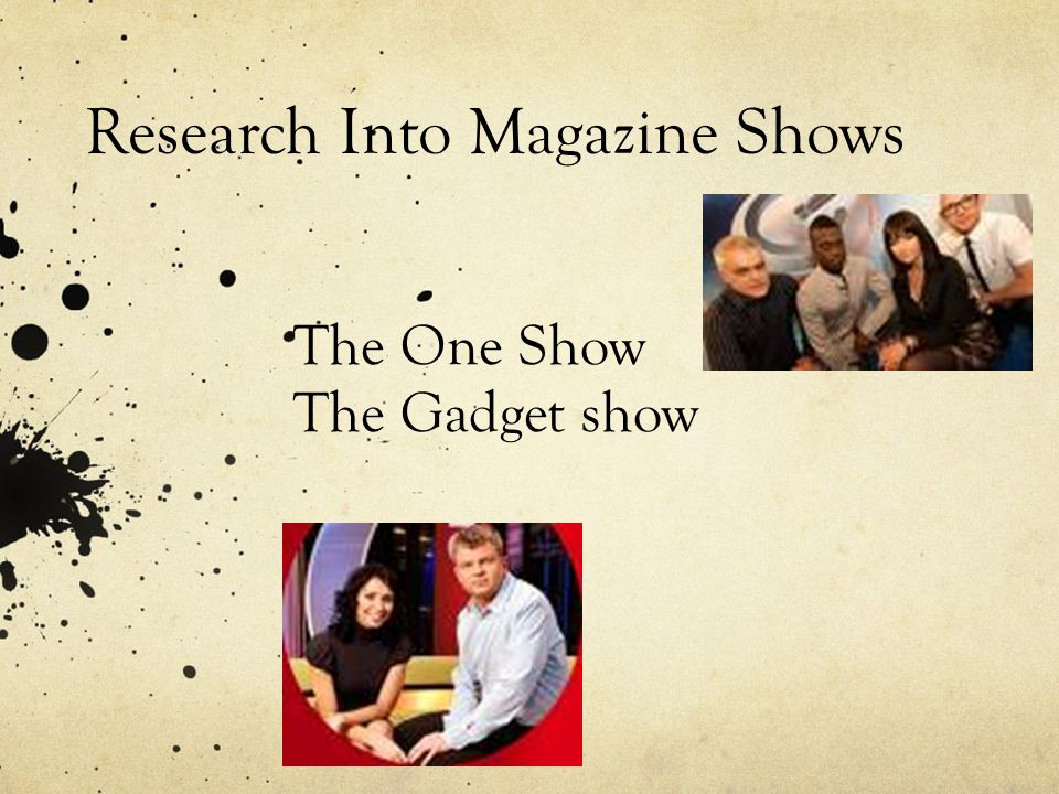 Research Into Magazine Shows The One Show The Gadget show