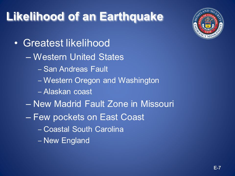 75 million Americans in 39 states face significant risk Residents of California face the highest risk (17 million people) followed by residents of western Washington State E-8 Earthquake Statistics