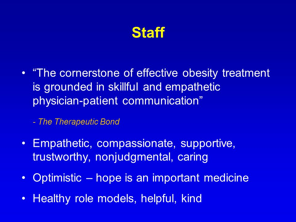 Staff The cornerstone of effective obesity treatment is grounded in skillful and empathetic physician-patient communication - The Therapeutic Bond Emp