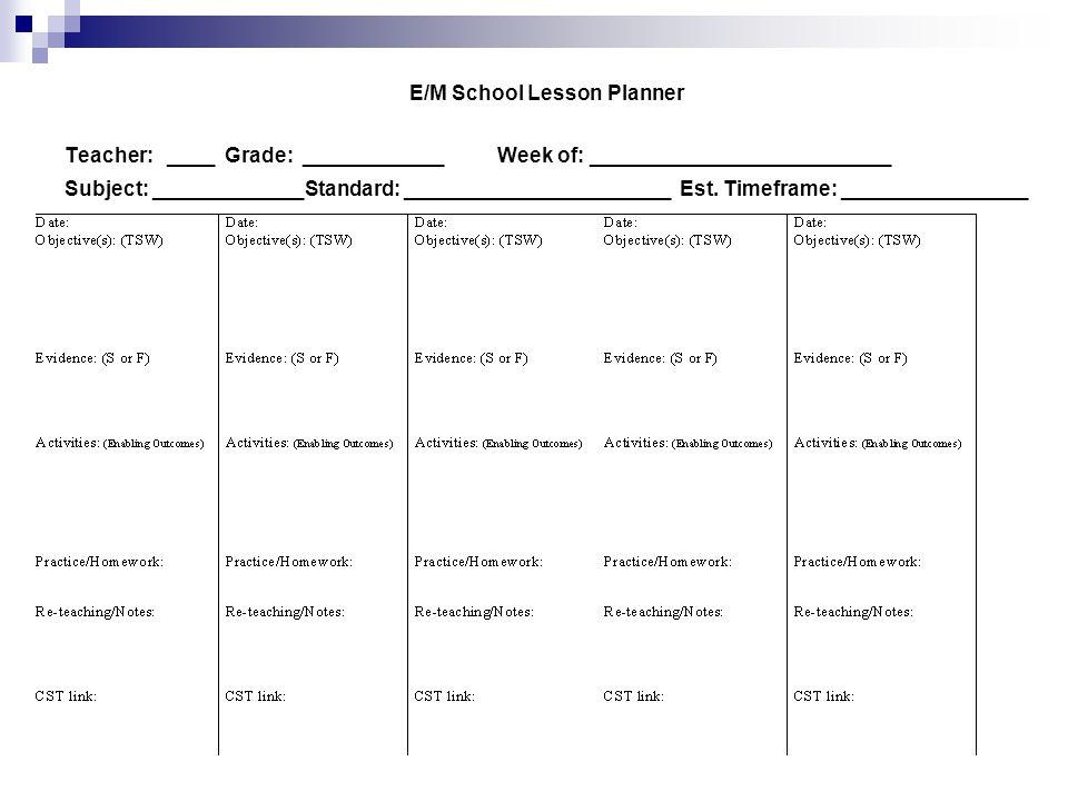 E/M School Lesson Planner Teacher: ____ Grade: ____________ Week of: __________________________ Subject: _____________Standard: ______________________