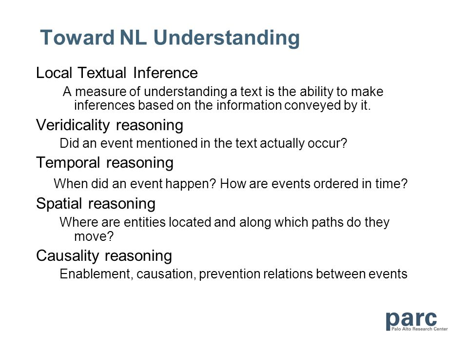 Toward NL Understanding Local Textual Inference A measure of understanding a text is the ability to make inferences based on the information conveyed