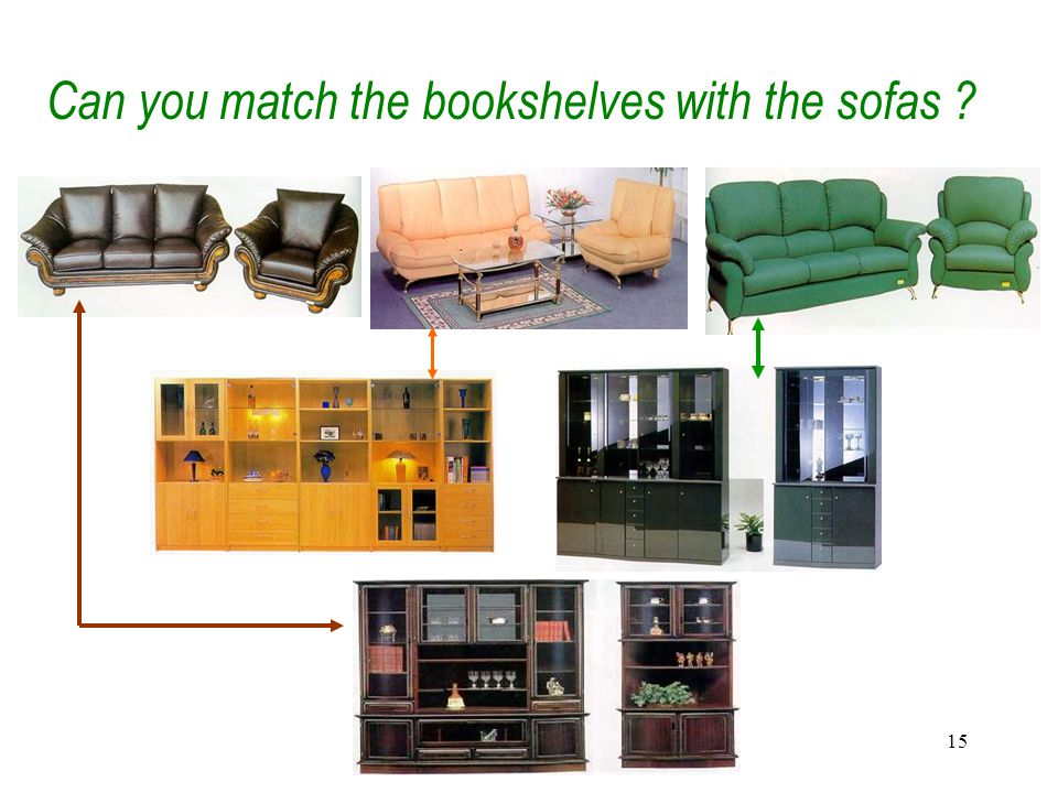 15 Can you match the bookshelves with the sofas