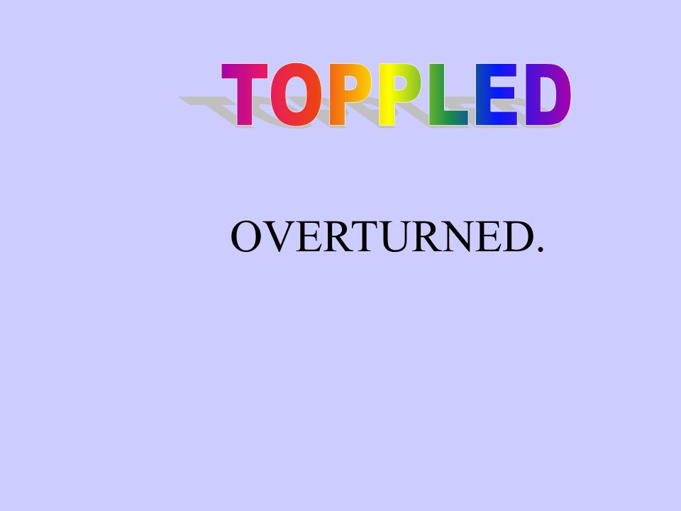 OVERTURNED.