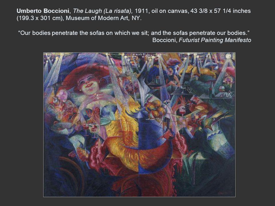 Umberto Boccioni, The Laugh (La risata), 1911, oil on canvas, 43 3/8 x 57 1/4 inches (199.3 x 301 cm), Museum of Modern Art, NY. Our bodies penetrate