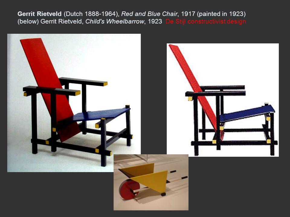 Gerrit Rietveld (Dutch 1888-1964), Red and Blue Chair, 1917 (painted in 1923) (below) Gerrit Rietveld, Child's Wheelbarrow, 1923 De Stijl constructivi