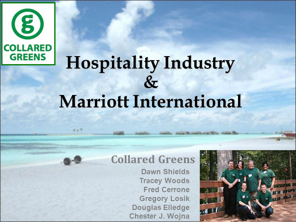 Hospitality Industry & Marriott International Collared Greens Dawn Shields Tracey Woods Fred Cerrone Gregory Losik Douglas Elledge Chester J.