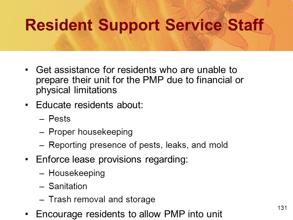 131 Resident Support Service Staff Get assistance for residents who are unable to prepare their unit for the PMP due to financial or physical limitati