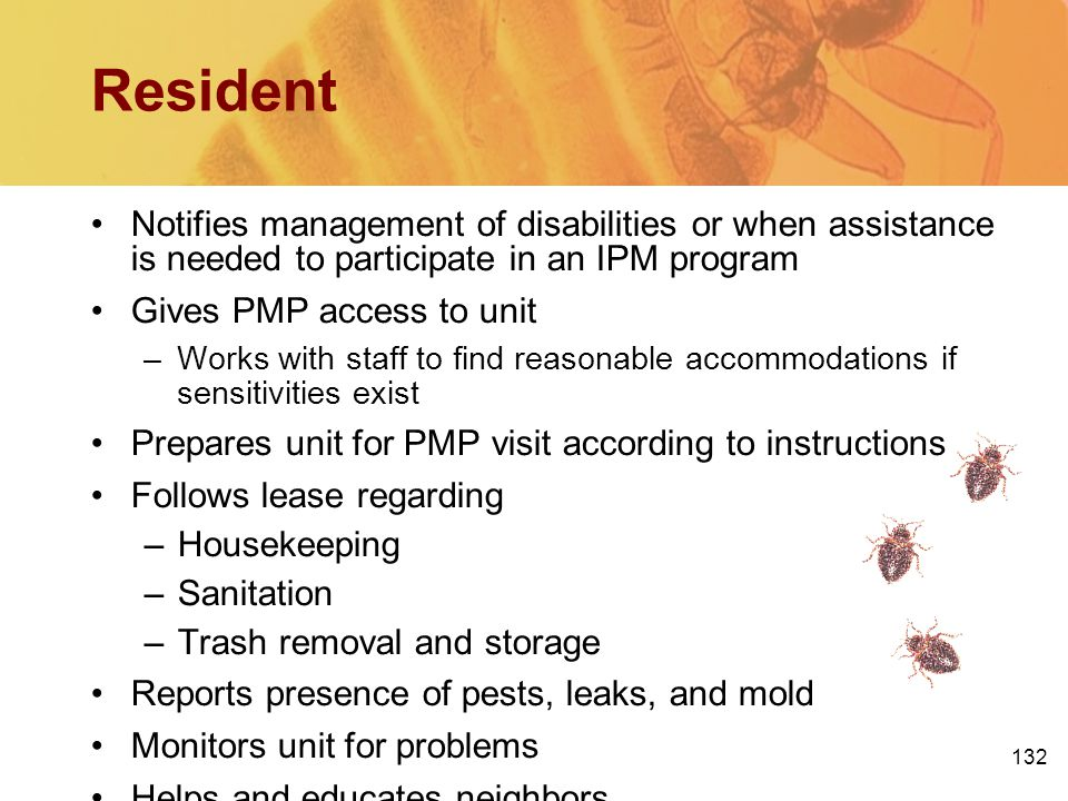 132 Resident Notifies management of disabilities or when assistance is needed to participate in an IPM program Gives PMP access to unit –Works with st