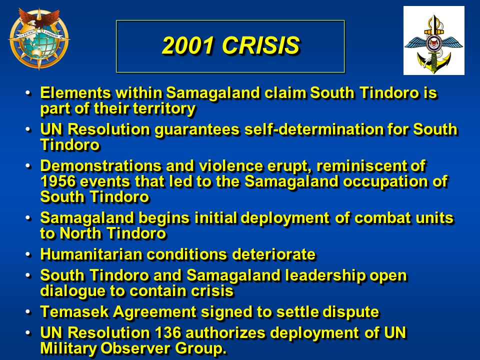 2001 CRISIS Elements within Samagaland claim South Tindoro is part of their territoryElements within Samagaland claim South Tindoro is part of their t