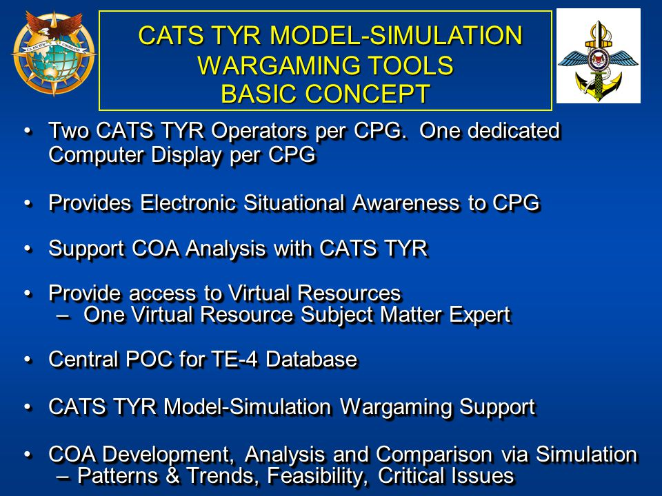 Two CATS TYR Operators per CPG. One dedicated Computer Display per CPGTwo CATS TYR Operators per CPG. One dedicated Computer Display per CPG Provides
