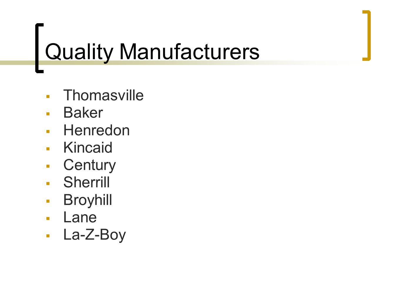 Quality Manufacturers Thomasville Baker Henredon Kincaid Century Sherrill Broyhill Lane La-Z-Boy