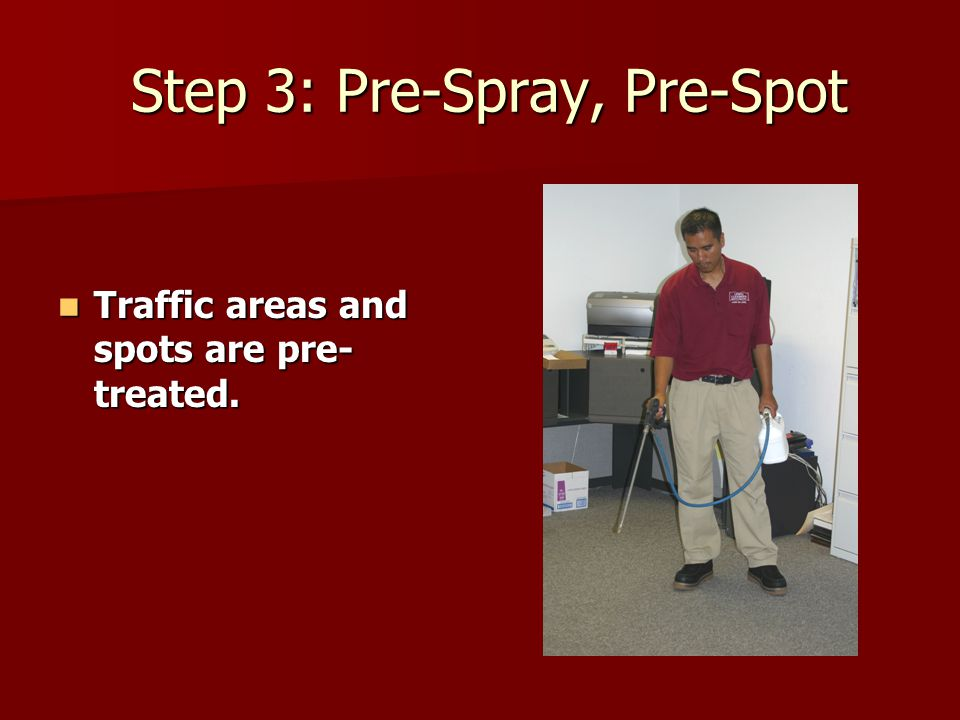 Step 4: Pre-groom Step 4: Pre-groom Your carpet will be (if needed) pre-groomed with a carpet groomer, rake or rotary cleaning machine (depending on soil level) to further loosen traffic area soil.