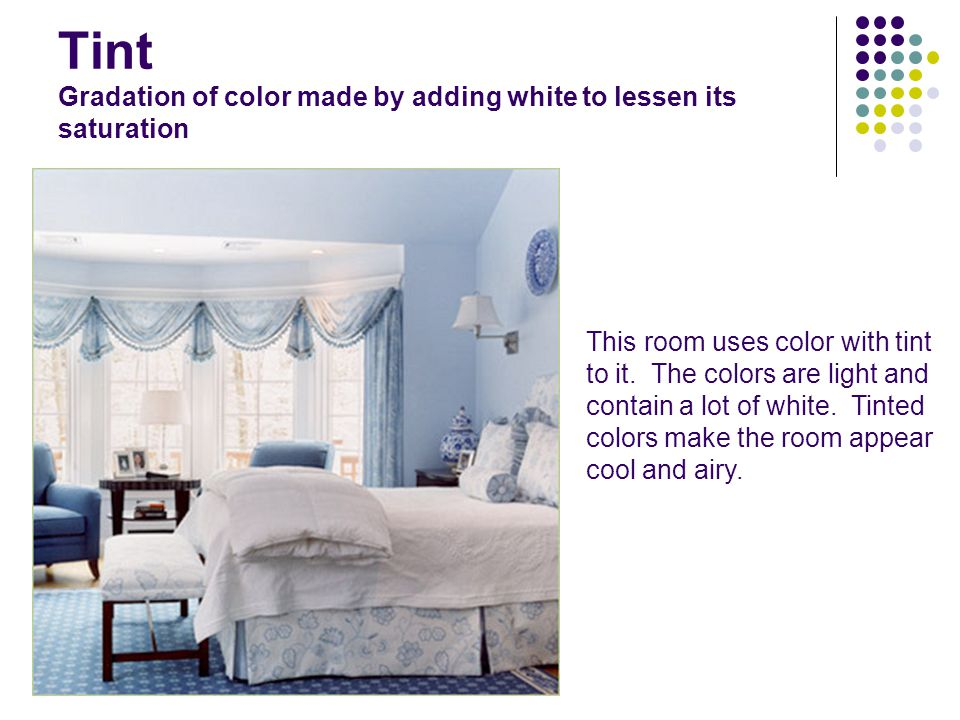 Shade Color mixed with black ; adds darkness The shade of dark purple/blue in this room gives a sense of comfort or coziness.