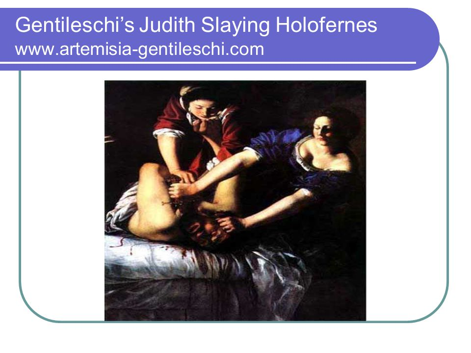 Gentileschis Judith Slaying Holofernes www.artemisia-gentileschi.com