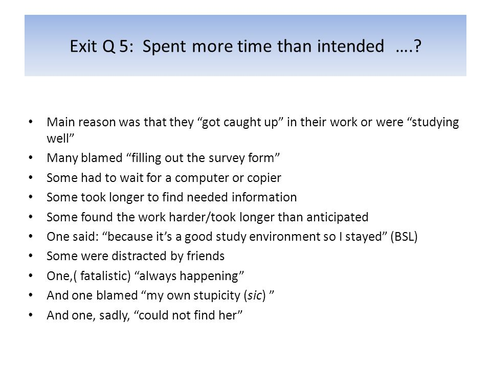 Exit Q 5: Spent more time than intended …..