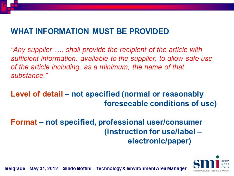WHAT INFORMATION MUST BE PROVIDED Any supplier …. shall provide the recipient of the article with sufficient information, available to the supplier, t