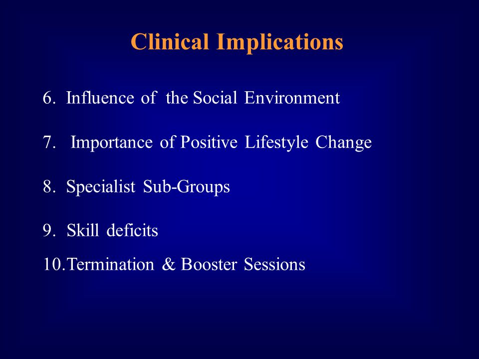 Clinical Implications 6. Influence of the Social Environment 7.