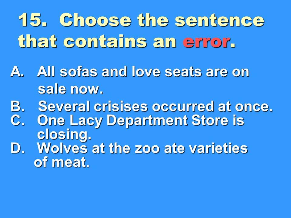 15.Choose the sentence that contains an error. A.