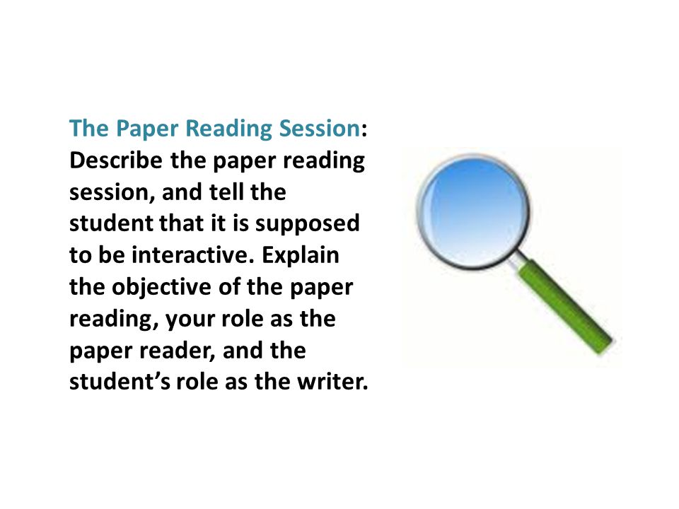 The Paper Reading Session: Describe the paper reading session, and tell the student that it is supposed to be interactive.
