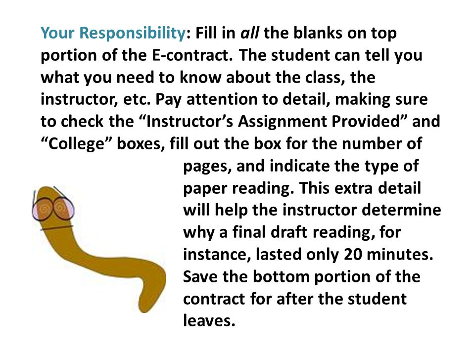 Your Responsibility: Fill in all the blanks on top portion of the E-contract. The student can tell you what you need to know about the class, the inst
