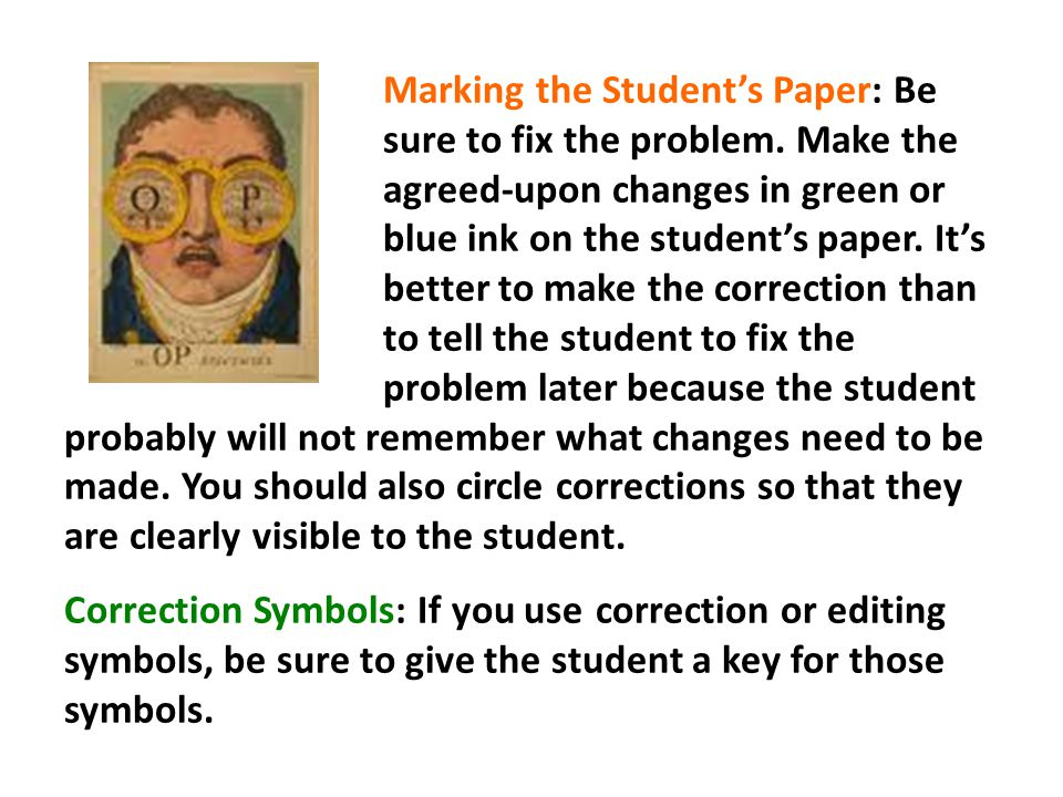 Marking the Students Paper: Be sure to fix the problem.