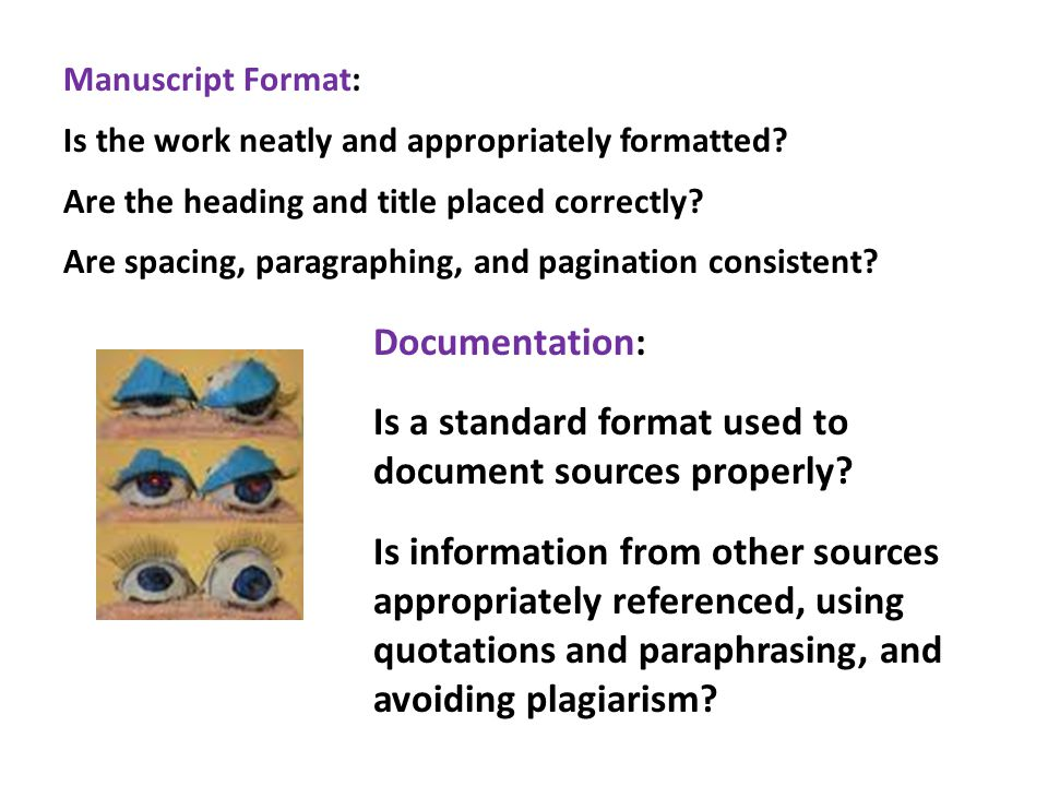Manuscript Format: Is the work neatly and appropriately formatted.