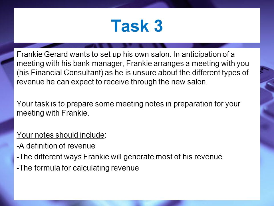 Task 3 Frankie Gerard wants to set up his own salon.