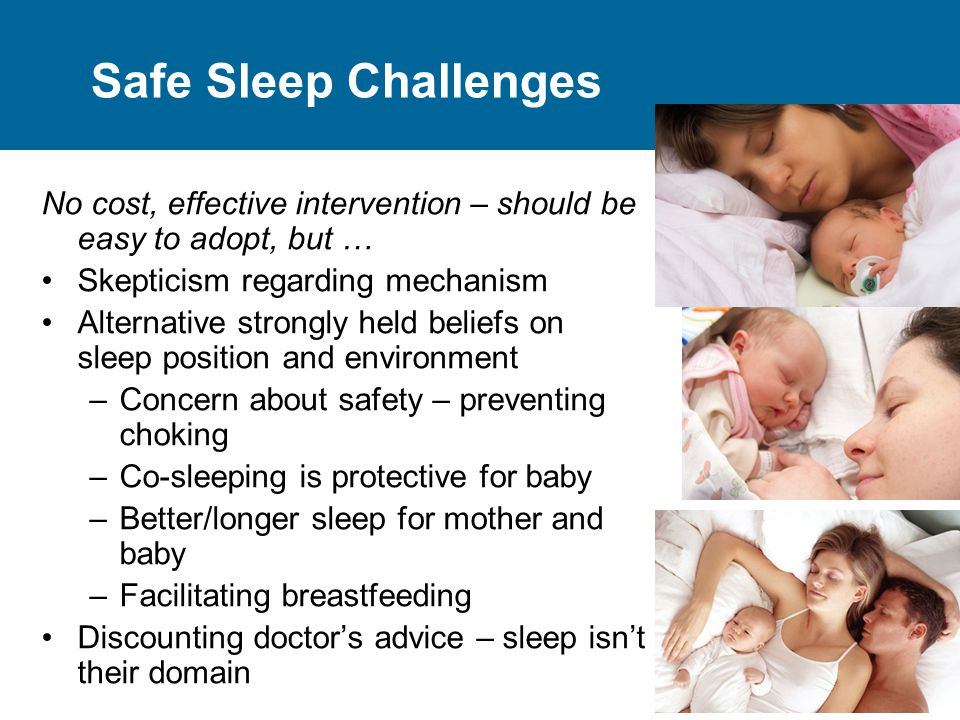 48 Safe Sleep Challenges No cost, effective intervention – should be easy to adopt, but … Skepticism regarding mechanism Alternative strongly held bel
