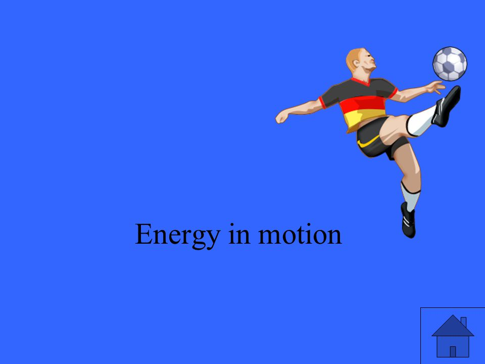 11 Energy in motion