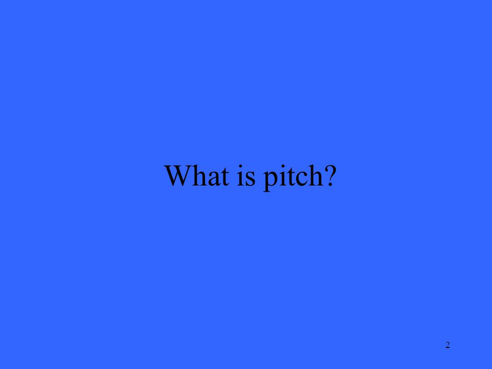 2 What is pitch?