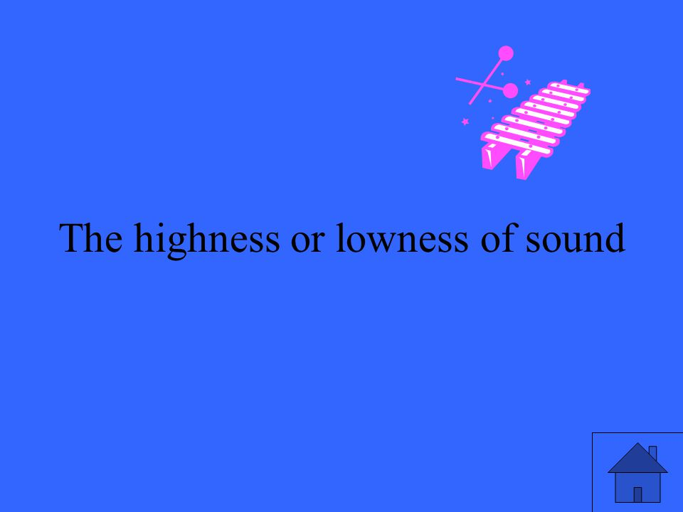 3 The highness or lowness of sound