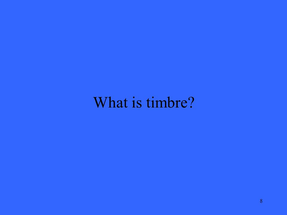 8 What is timbre