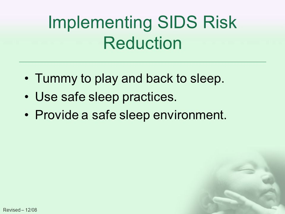 Implementing SIDS Risk Reduction Tummy to play and back to sleep.