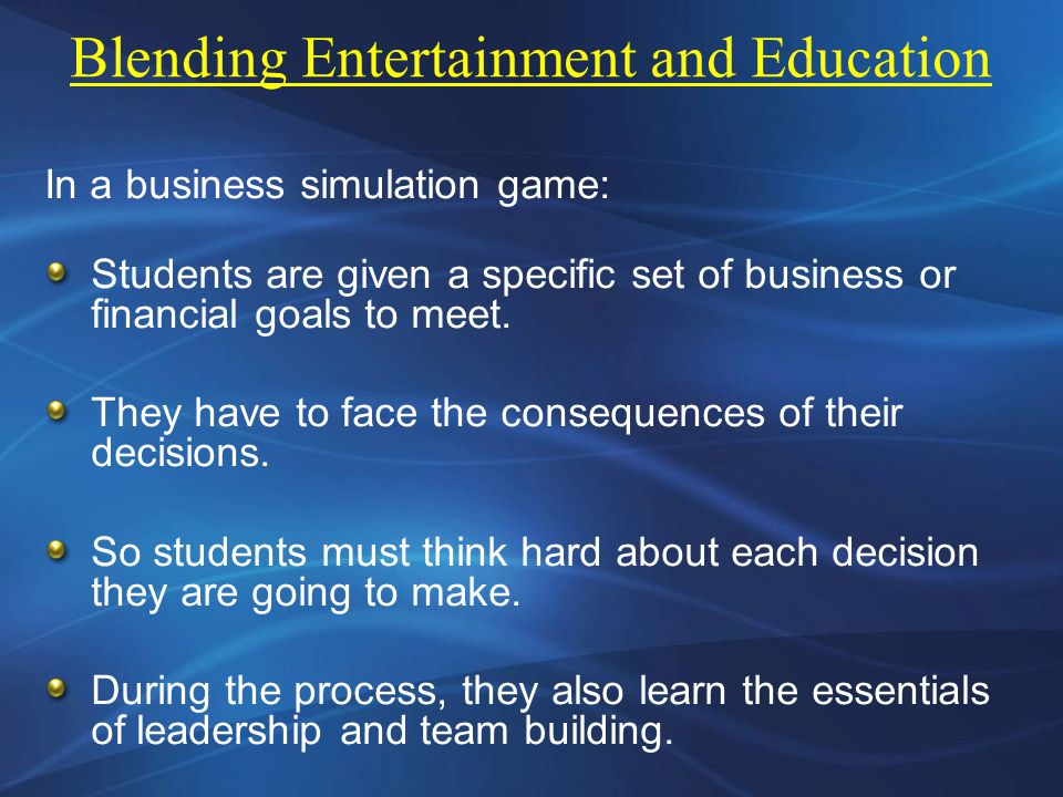 In a business simulation game: Students are given a specific set of business or financial goals to meet.