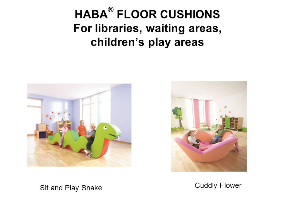 HABA ® FLOOR CUSHIONS For libraries, waiting areas, childrens play areas Sit and Play Snake Cuddly Flower